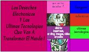 Los Desechos Electronicos Y Las Ultimas Tecnologias Que Van A Tr...