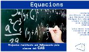 Com es fan els diferents tipus d'Equacions? Els alumnes del CAS ...